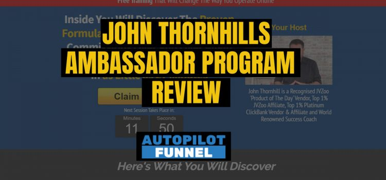 John Thornhills Ambassador Program Review